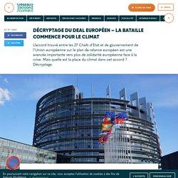 Décryptage du deal européen – La bataille commence pour le climat Le 23 juillet 2020
