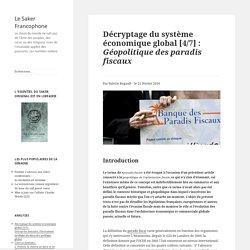 Décryptage du système économique global [4/7] :Géopolitique des paradis fiscaux