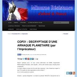 COP21 : DECRYPTAGE D'UNE ARNAQUE PLANETAIRE (par l'Imprécateur)