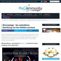 Décryptage : les opérations Samsung sur les médias sociaux