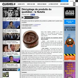 Décryptage de produits du quotidien : le Nutella