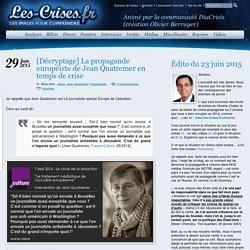 » [Décryptage] La propagande européiste de Jean Quatremer en temps de crise