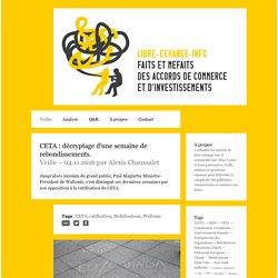 CETA : décryptage d'une semaine de rebondissements. - Libre-Echange.info