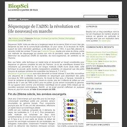 Biologie Comment ça marche Dossier Décryptage Génomique » Séquençage de l'ADN: la révolution est (de nouveau) en marche