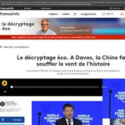 Le décryptage éco. A Davos, la Chine fait souffler le vent de l'histoire