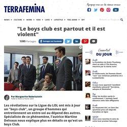 Boys club : décryptage du phénomène par la spécialiste Martine Delvaux - Terrafemina