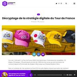 Décryptage de la stratégie digitale du Tour de France – L'EMPREINTE DIGITALE