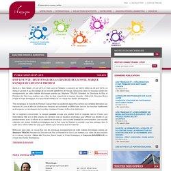 Ifop Live n°28 : Décryptage de la stratégie de Lacoste, marque iconique du Lifestyle Premium