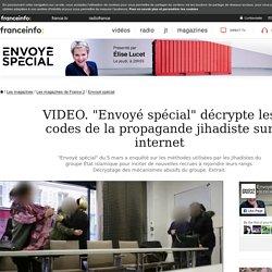 """""""Envoyé spécial"""" décrypte les codes de la propagande jihadiste sur internet"""