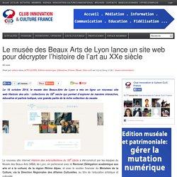 Le musée des Beaux Arts de Lyon lance un site web pour décrypter l'histoire de l'art au XXe siècle