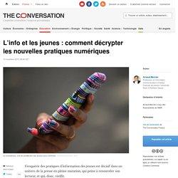 L'info et les jeunes : comment décrypter les nouvelles pratiques numériques