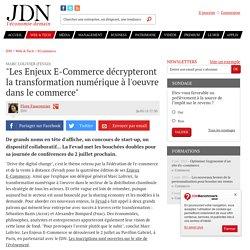"""Marc Lolivier (Fevad):""""Les Enjeux E-Commerce décrypteront la transformation numérique à l'oeuvre dans le commerce"""" - JDN"""
