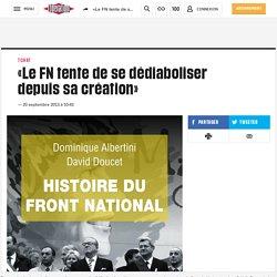 «Le FN tente de se dédiaboliser depuis sa création»