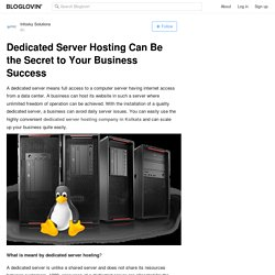 Dedicated Server Hosting Can Be the Secret to Your Business Success