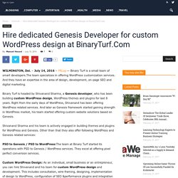 Hire dedicated Genesis Developer for custom WordPress design at BinaryTurf.Com