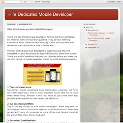 Hire Dedicated Mobile Developer: What to look when you hire mobile Developers