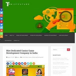 Hire Dedicated Casino Game Development Company in India - Mobile App Development Company