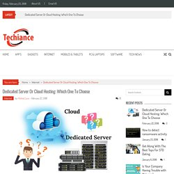 Dedicated Server Or Cloud Hosting: Which One To Choose – Techiance.net can only give you answers.