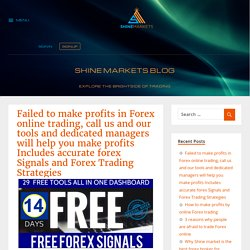 Failed to make profits in Forex online trading, call us and our tools and dedicated managers will help you make profits Includes accurate forex Signals and Forex Trading Strategies