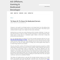 To Share Or To Share On Dedicated Servers - AIS Offshore, Gaming & Dedicated Developer