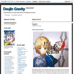 A DEDICATED SITE TO DOUJIN GAME PLAYERS THROUGHOUT THE WORLD: FATAL ZERO ACTION