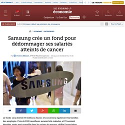 Samsung crée un fond pour dédommager ses salariés atteints de cancer