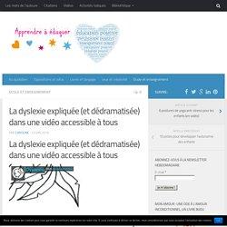 La dyslexie expliquée (et dédramatisée) dans une vidéo accessible à tous