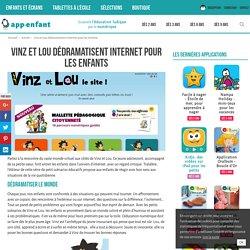 Vinz et Lou dédramatisent Internet pour les enfants