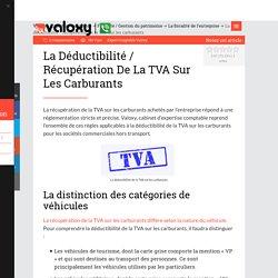 La déductibilité / récupération de la TVA sur les carburants