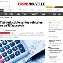 TVA déductible sur les véhicules: ce qu'il faut savoir - Les tribunes TOTAL