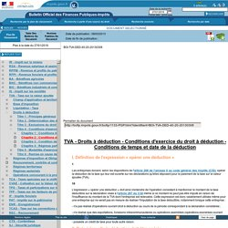 Droits à déduction - Conditions d'exercice du droit à déduction - Conditions de temps et date de la déduction