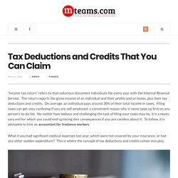Tax Deductions and Credits That You Can Claim