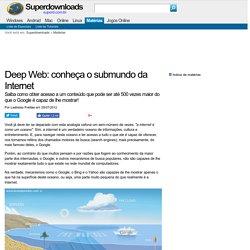 Deep Web: conheça o submundo da Internet