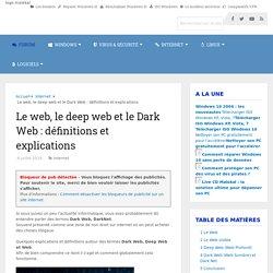 Le web, le deep web et le Dark Web : définitions et explications