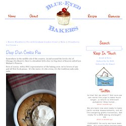 Deep Dish Cookie Pies