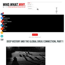 Deep History and the Global Drug Connection, Part 1