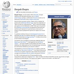 Deepak Chopra/ Wikipedia ( médecin endocrinologue)