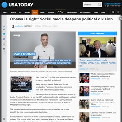 Obama is right: Social media deepens political division