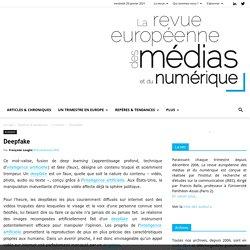 Deepfake - La revue européenne des médias et du numérique