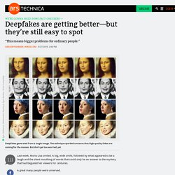 Deepfakes are getting better—but they're still easy to spot