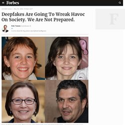 Deepfakes Are Going To Wreak Havoc On Society. We Are Not Prepared.
