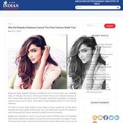 Why Did Deepika Padukone Cancel The Paris Fashion Week Trip?