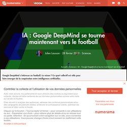 IA : Google DeepMind se tourne maintenant vers le football