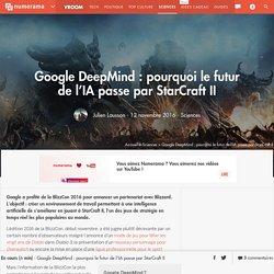 Google DeepMind : pourquoi le futur de l'IA passe par StarCraft II