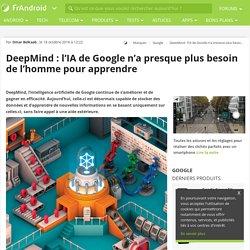 DeepMind : l'IA de Google n'a presque plus besoin de l'homme pour apprendre