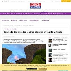 DeepStreamVR utilise la réalité virtuelle contre la douleur - Sciencesetavenir.fr