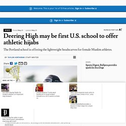 Deering High may be first U.S. school to offer athletic hijabs - Portland Press Herald