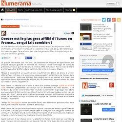 Deezer est le plus gros affilié d'iTunes en France... ce qu