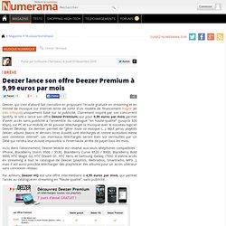 Deezer lance son offre Deezer Premium à 9,99 euros par mois - Nu