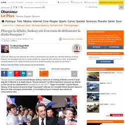 Plus que la défaite, Sarkozy est-il en train de déshonorer la droite française
